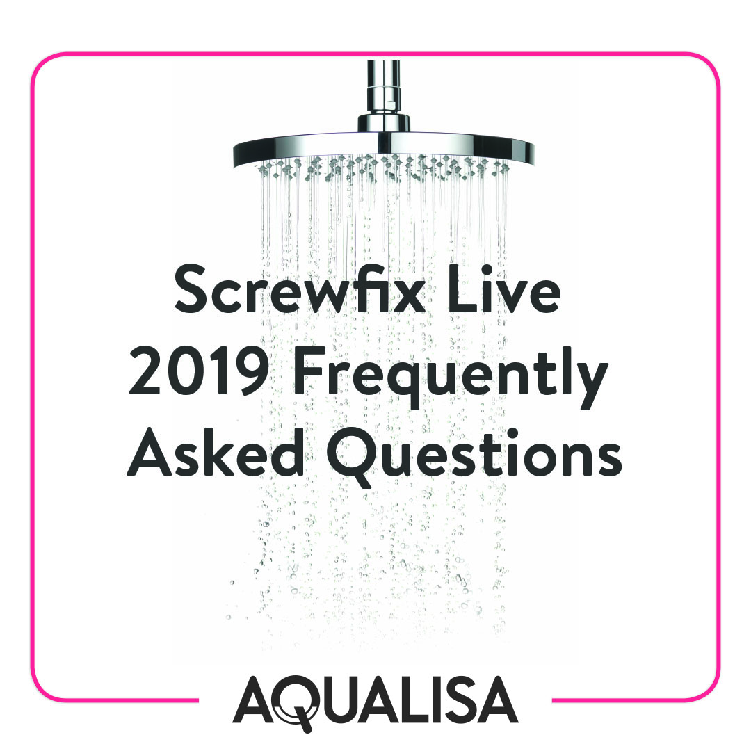 Screwfix Live 2019 Frequently Asked Questions